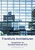 Frankfurts Architekturen - Spiegelbilder der Bürostadt Niederrad (Wandkalender 2019 DIN A2 hoch): Fensterspiegelungen des Frankfurter Gewerbegebietes ... (Monatskalender, 14 Seiten ) (CALVENDO Orte)