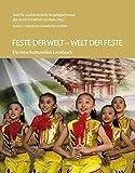 Feste der Welt - Welt der Feste: Ein interkulturelles Lesebuch