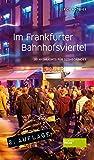 Im Frankfurter Bahnhofsviertel: 50 Highlights für Szenegänger