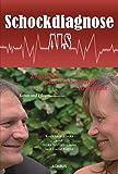 Schockdiagnose ALS. Leben und Pflegen: Zwei Seiten einer unheilbaren Krankheit: Medizinische Biografie