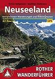 Neuseeland: Die schönsten Wanderungen und Trekkingrouten – 63 Touren (Rother Wanderführer)