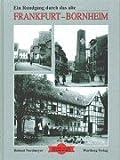 Ein Rundgang durch das alte Frankfurt-Bornheim