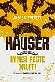 HAUSER - IMMER FESTE DRUFF!: Krimikomödie aus Frankfurt am Main