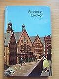 Frankfurt-Lexikon. Mit Textbeiträgen von I. Kern, R. Kirn, Karl Zimmermann, dem Ravenstein-Plan der Frankfurter Innenstadt 1 :15000 und einer Verkehrkarte.