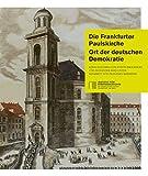 Die Frankfurter Paulskirche: Ort der deutschen Demokratie