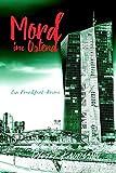 Mord im Ostend: Ein Frankfurt-Krimi (Frankfurt-Krimis mit Yunus Abbas)