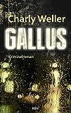 Gallus: Der sechste Fall für Kommissar ›Worschtfett‹ (Kommissar Roman Worstedt)