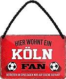 Blechschilder Hier wohnt EIN Köln Fan/Offizieller Köln Fan/Ich Bin Köln Fan Deko Metallschild Schild Artikel Geschenk zum Geburtstag oder Weihnachten (Rot (18x12))