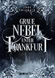 Graue Nebel unter Frankfurt (Frankfurt-Reihe)