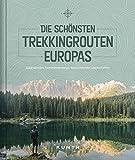 Die schönsten Trekkingrouten Europas: Spektakuläre Fernwanderwege, faszinierende Landschaften (KUNTH Bildbände/Illustrierte Bücher)