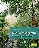 Der Palmengarten: Wo Frankfurts grünes Herz schlägt