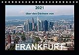 über den Dächern von FRANKFURT (Tischkalender 2021 DIN A5 quer)
