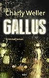Gallus: Der sechste Fall für Kommissar ›Worschtfett‹ (Kommissar Roman Worstedt 6)