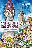 Spurensuche in Bockenheim: Unbekanntes und Wissenswertes - Geschichte und Geschichten